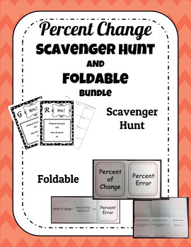 Percent Change Scavenger Hunt and Percent Change/Percent Error Foldable Bundle