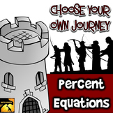 "Percent Equations: ""Choose Your Own Journey"" Book"