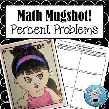 "PERCENT PROBLEMS - ""MATH MUGSHOT"""