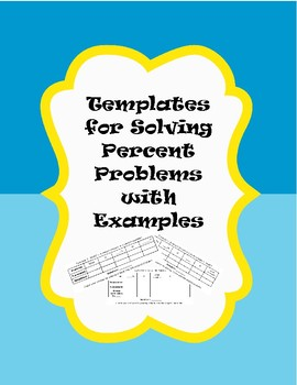 Percent Problems: Templates for Solving Common Problems