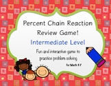 Percent Review Game (Chain Reaction) Intermediate Level