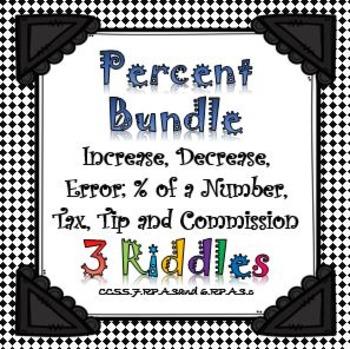 Percent Riddles Bundle...Tax, Tip, Comm., Increase, Decrease, Error, % of a # 2!