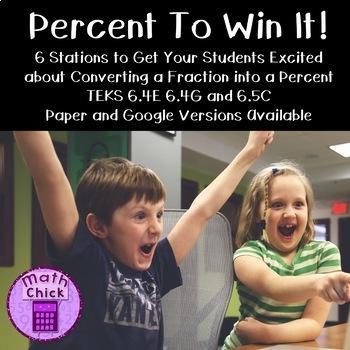 Percent To Win It! Convert a Fraction into a Percent TEKS 6.4E 6.4G 6.5C Google