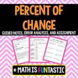 Percent of Change Lesson - Guided Notes, Error Analysis, a