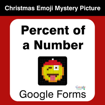 Percent of a Number - Christmas EMOJI Mystery Picture - Google Forms