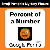 Percent of a Number - EMOJI PUMPKIN Mystery Picture - Goog