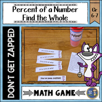 Percent of a Number Find the Whole Don't Get ZAPPED Math Game