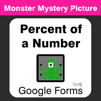 Percent of a Number - Monster Mystery Picture - Google Forms