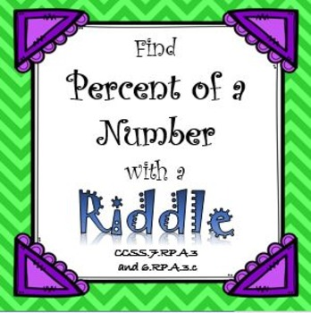 Percent of a Number RIDDLE...Have FUN while practicing your Percents!