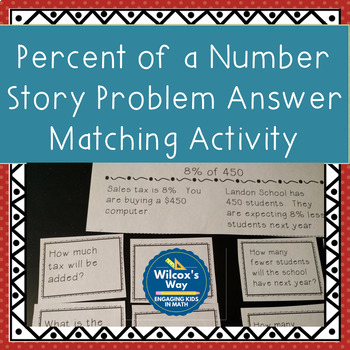 Percent of a Number Story Problem Answer Matching Activity