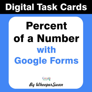 Percent of a number - Interactive Digital Task Cards - Google Forms