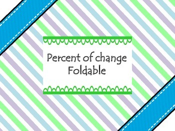 Percent of change foldable - interactive math notebook