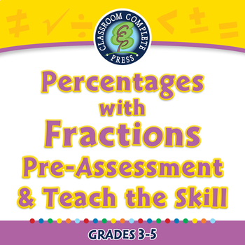 Number & Operations: Percentages with Fractions Pre-Assess/Teach - NOTEBOOK 3-5