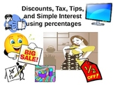 Percents:  Discount, Tax, Tips and Simple Interest Using Percentages