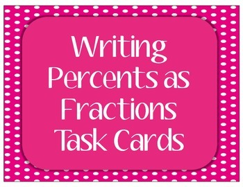 Percents to Fractions Task Cards