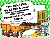 Percussion Family: You Pick, I Pick, We All Pick A Card: W