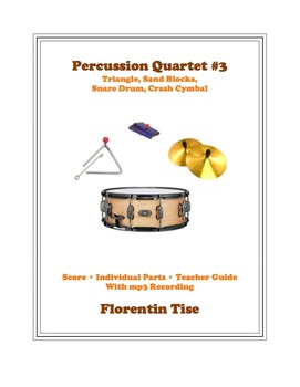 Percussion Quartet #3: Triangle, Sand Blocks, Snare Drum, Crash Cymbal