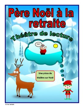 Père Noël à la retraite (Christmas French Reader's Theatre)