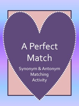 Perfect Match: Synonym & Antonym Matching Bundle