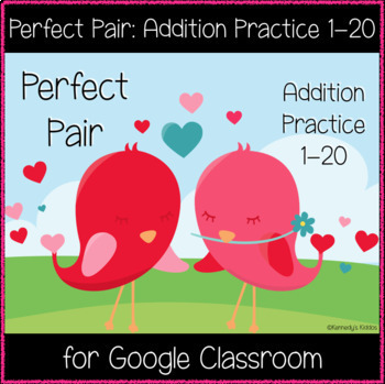 Perfect Pair: Addition Practice 1-20 (Great for Google Classroom!)