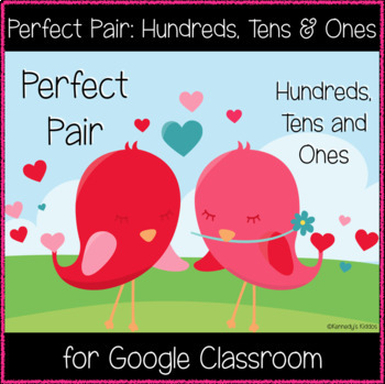 Perfect Pair: Hundreds, Tens and Ones (Great for Google Classroom!)