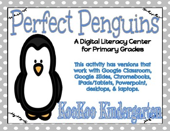 Perfect Penguins (Digraphs)-A Digital Literacy Center (Compatible w/Google Apps)