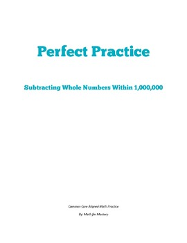 Whole Number Subtraction Within 1,000,000 Perfect Practice Sheets (4.NBT.4)
