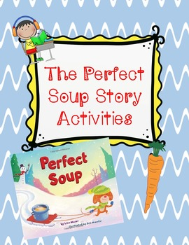 Perfect Soup Story Activites- Common Core Winter Story Activities