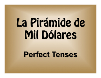 Spanish Perfect Tenses $1000 Pyramid Game