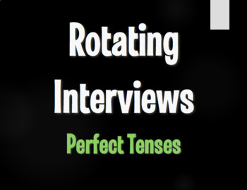 Spanish Perfect Tenses Rotating Interviews