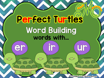Perfect Turtles – Word Building - words with r-controlled vowels ir, er, ur