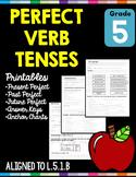 Perfect Verb Tenses L.5.1.B