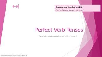 Perfect Verb Tenses (Common Core 5th Grade Standard L.5.1.B)