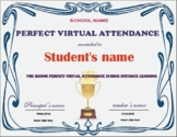 Distance Learning certificate-Perfect Virtual Attendance. Editable!
