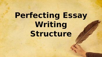 Perfecting Essay Writing Structure
