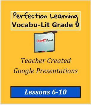 Perfection Learning Vocabu-Lit Lessons 6-10 Google Presentations
