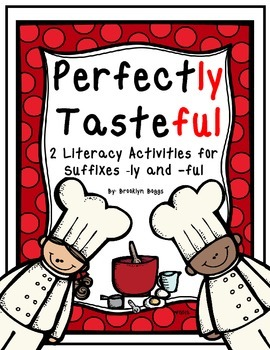 Perfectly Tasteful - Literacy Activities for Suffixes -ly and -ful