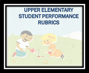 Performance Rubrics for Upper Elementary