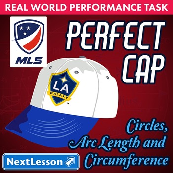 Performance Task – Circles Arc Length – Perfect Cap MLS –
