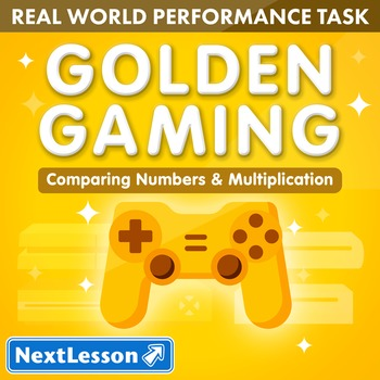 Performance Task - Comparing Numbers & Multiplication - Golden Gaming: Game Boy