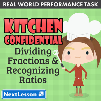 G6 Dividing Fractions & Recognizing Ratios-Kitchen Confidential Performance Task