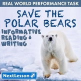 G4 Informative Reading & Writing - 'Save the Polar Bear' Performance Task