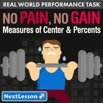 Performance Task – Measures of Center – No Pain, No Gain –