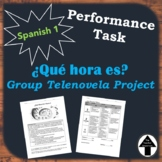 Performance Task Spanish Project Movie Script Group Film Skit Que hora es? Video