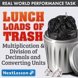 G5 Multiplication & Division of Decimals-'Lunch Loads of Trash' Performance Task