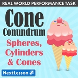 G8 Spheres, Cylinders & Cones - 'Cone Conundrum' Performance Task