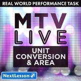 Bundle G4 Unit Conversion & Area - MTV Live Performance Task