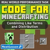 G7 Combining Like Terms & Distribution - Code for Minecrafting Performance Task
