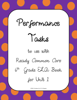 Grade 6 Performance Tasks for Ready Common Core Reading Lessons for Unit 1