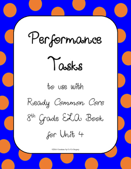 8th Grade Performance Tasks for Ready Common Core Reading Lessons for Unit 4
